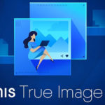 Acronis True Image Siap Amankan Data Anda Apapun Perangkatnya